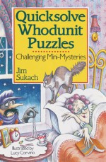 Quicksolve Whodunit Puzzles: Challenging Mini-Mysteries - Jim Sukach, Lucy Corvino