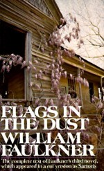 Flags in the Dust - William Faulkner, Douglas Day