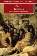 Gorgias - Plato, Robin A.H. Waterfield