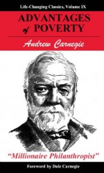 Advantages of Poverty (Life-Changing Classics) - Dale Carnegie, Andrew Carnegie