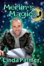 Merlin's Magic? - Linda Palmer