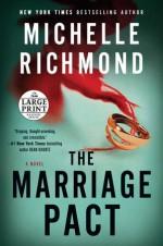 The Marriage Pact: A Novel (Random House Large Print) - Michelle Richmond
