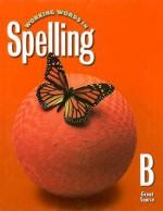 Working Words in Spelling B - G. Willard Woodruff, George N. Moore, Robert G. Forest