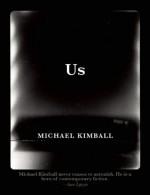 By Michael Kimball Us (first) [Paperback] - Michael Kimball