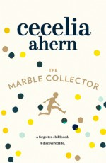 The Marble Collector - Cecelia Ahern