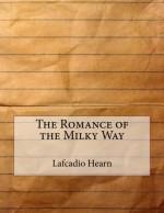 The Romance of the Milky Way - Lafcadio Hearn