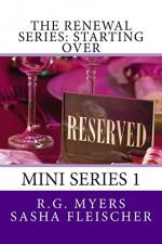 The Renewal Series: Starting Over: MIni Series 1 (Volume 1) - R.G. Myers, Sasha Fleischer