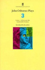 Plays 3: A Patriot for Me / Luther / Inadmissible Evidence - David Hare