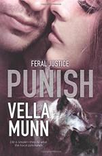 Punish (Feral Justice) (Volume 1) - Vella Munn