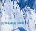 The Triumph of Nature: The Paintings of Helmut Ditsch - Carl Aigner, Reinhold Messner