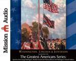 The Greatest Americans Series: Speeches from George Washington, Abraham Lincoln and Thomas Jefferson with Washington's Farewell Address - Various, Thomas Jefferson, Abraham Lincoln, Robin Field, George Washington