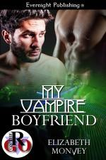 My Vampire Boyfriend - Elizabeth Monvey