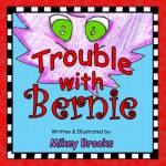 Trouble with Bernie - Mikey Brooks