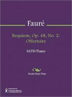 Requiem, Op. 48, No. 2: Offertoire - Gabriel Faure