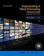 Keyboarding and Word Processing, Complete Course, Lessons 1-110: Microsoft Word 2013: College Keyboarding - Susie H VanHuss, Connie M Forde, Donna L Woo, Vicki Robertson