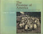 Promise of America: A History of the Norwegian-American People - Odd Sverre Lovoll