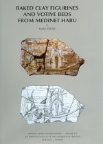 Baked Clay Figurines and Votive Beds from Medinet Habu - Emily Teeter
