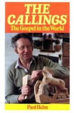 Callings Gospel in the World - Paul Helm
