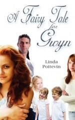 A Fairy Tale For Gwyn - Linda Poitevin