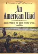 An American Iliad: The Story of the Civil War - Charles P. Roland
