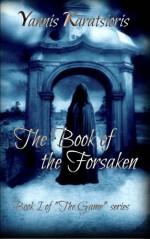 The Book of the Forsaken - Yannis Karatsioris