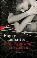 Drei Tage und ein Leben: Roman - Pierre Lemaitre, Tobias Scheffel
