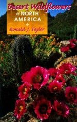 Desert Wildflowers of North America - Ronald J. Taylor