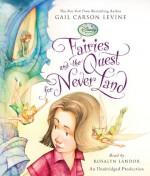 Fairies and the Quest for Never Land (Disney Fairies) - Gail Carson Levine, Rosalyn Landor
