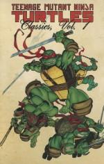 Teenage Mutant Ninja Turtles Classics Volume 1 - Michael Zulli, Kevin Eastman, Stephen Murphy, Michael Dooney, Peter Alan Laird