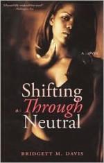 Shifting Through Neutral - Bridgett Davis, Susan Spain