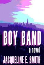 Boy Band - Jacqueline E. Smith