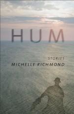 Hum: Stories - Michelle Richmond, Rikki Ducornet