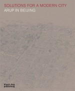 Solutions for a Modern City: Arup in Beijing - Duncan McCorquodale