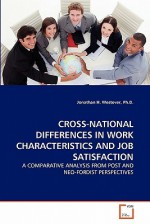 Cross-National Differences in Work Characteristics and Job Satisfaction: A Comparative Analysis from Post and Neo-Fordist Perspectives - Jonathan H. Westover