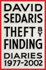 Theft by Finding: Diaries (1977-2002) - David Sedaris