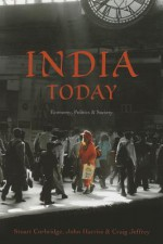 India Today: Economy, Politics and Society (Politics Today) - Stuart Corbridge, John Harriss, Craig Jeffrey