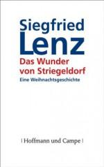 Das Wunder von Striegeldorf: Eine Weihnachtsgeschichte (German Edition) - Siegfried Lenz, Joëlle Tourlonias