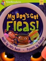 My Dog's Got Fleas - Julia Dweck, Mark Aardvart