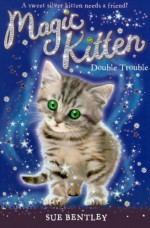 Double Trouble (Turtleback School & Library Binding Edition) (Magic Kitten) - Sue Bentley, Andrew Farley, Angela Swan