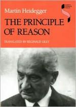 The Principle of Reason - Martin Heidegger
