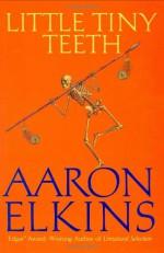 Little Tiny Teeth - Aaron Elkins