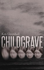 Childgrave - Ken Greenhall