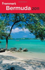 Frommer's Bermuda 2011 (Frommer's Complete Guides) - Darwin Porter, Danforth Prince