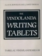 The Vindolanda Writing Tablets: Tabulae Vindolandenses Volume III - Alan K. Bowman