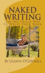 Naked Writing: The No Frills Way to Write Your Book - Glenys O'Connell