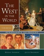 The West in the World: Renaissance to Present - Dennis Sherman, Joyce E. Salisbury