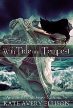 With Tide and Tempest - Kate Avery Ellison