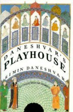 Daneshvar's Playhouse - سیمین دانشور, سیمین دانشور, Maryam Mafi