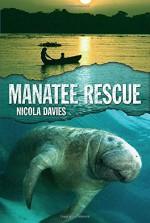Manatee Rescue (Heroes of the Wild) - Annabel Wright, Nicola Davies