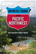 Motorcycle Touring in the Pacific Northwest: The Region's Best Rides - Christy Karras, Stephen Zusy
